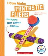 I Can Make Fantastic Fliers Rookie Star Makerspace Projects Library Edition