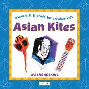 Asian Kites Asian Arts And Crafts For Creative Kids By Wayne Hosking New