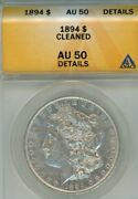 1894-p Morgan Silver Dollar Certified Anacs Au50 Looks Uncirculated - Upgrade