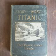 1912 First Edition Story Of The Wreck Of The Titanic