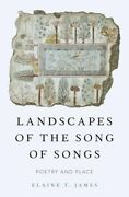 Landscapes Of The Song Of Songs Poetry And Place By Elaine T James New