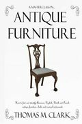 A Masterclass In Antique Furniture How To Find And Identify American, English,