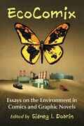 Ecocomix Essays On The Environment In Comics And Graphic Novels By Dobrin Used