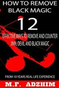 How To Remove Black Magic 12 Effective Ways To Remove And Counter Jinn, Devil