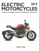 Electric Motorcycles 2019 A Guide To The Best Electric Motorcycles And Scooters