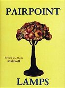 Pairpoint Lamps By Edward And Sheila Malakoff New