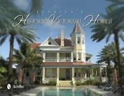 Floridaand039s Historic Victorian Homes By Justin A Nylander New