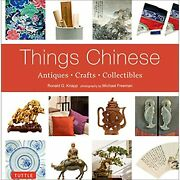 B6710 Things Chinese Antiques, Crafts, Collectibles Knapp, Ronald G. Paperback