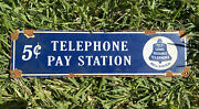 Vintage Bell Telephone Pay Station Phone Porcelain Metal Sign 15andrdquo Oil Gas 5cents