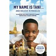 H11888 My Name Is Tani...and I Believe In Miracles Tani Adewumi Et Al