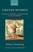 Cretan Women Pasiphae, Ariadne, And Phaedra In Latin Poetry By Armstrong New