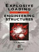 Explosive Loading Of Engineering Structures By P S Bulson New