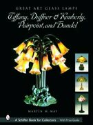 Great Art Glass Lamps , Duffner And Kimberly, Pairpoint, And Handel By May