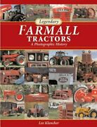Legendary Farmall Tractors A Photographic History By Randy Leffingwell Used