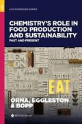 Chemistryand039s Role In Food Production And Sustainability Past And Present By Orna