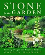 Stone In The Garden Inspiring Designs And Practical Projects By Gordon Hayward