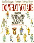 Do What You Are Discover The Perfect Career For You Through The Secrets Of New