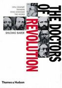 The Doctors Of Revolution 19th-century Thinkers Who Changed The World By Barer