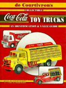 De Courtivronand039s Collectible Coca-cola Toy Trucks An Identification And Value