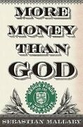 More Money Than God Hedge Funds And The Making Of A New Elite By Mallaby New