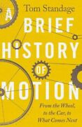 Brief History Of Motion A From The Wheel To The Car To What Comes Next