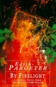 By Firelight By Edith Pargeter New