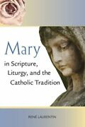 Mary In Scripture Liturgy And The Catholic Tradition By Renandeacute Laurentin New