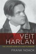 Veit Harlan The Life And Work Of A Nazi Filmmaker By Frank Noack New