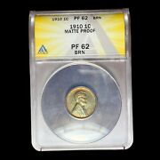 1910 Matte Proof Anacs Pr-62 Brown Lincoln Cent Wheat Penny W9084