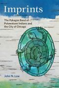 Imprints The Pokagon Band Of Potawatomi Indians And The City Of Chicago By...