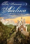 The Princess Adelina An Ancient Christian Tale Of Beauty And Bravery By Sutter