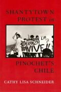 Shantytown Protest In Pinochetand039s Chile By Cathy Schneider New