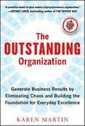 The Outstanding Organization Generate Business Results By Eliminating Chaos A…