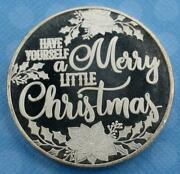 1 Ounce .999 Fine Silver Holiday Round Have Yourself A Merry Little Christmas