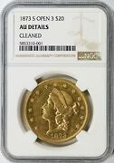 1873-s Gold Liberty 20 Double Eagle Ngc Au Details - Cleaned