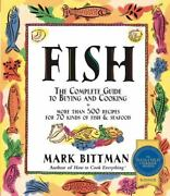 Fish The Complete Guide To Buying And Cooking By Mark Bittman 1999 Trade...