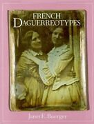 French Daguerreotypes By Janet E Buerger Used