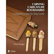 H9780764340833 Carving Caricature Bookmarks A Beginnerand039s Step-by-step Guide
