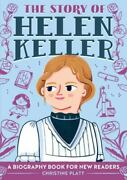 The Story Of Helen Keller A Biography Book For New Readers [the Story Of A Bio