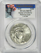 2018 100 1oz Platinum Eagle - Pcgs First Strike Ms70 1 Of 500 Statue Of Liberty