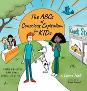 The Abcs Of Conscious Capitalism For Kids Create A Business, Make Money, Change