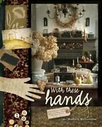 With These Hands 19th Century Inspired Primitive Projects For Your Home New