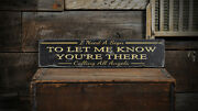 Let Me Know Youand039re There Sign - Rustic Hand Made Distressed Wooden