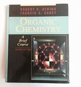 Organic Chemistry A Brief Course By Robert Charles Atkins And Francis A. Carey