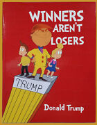 Wow Hard Cover 11 X 8.5 -1 Winners Arenand039t Losers Donald Trump Childrenand039s Book