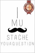I Mustache Must Ask You A Question Funny Quote Saying Print Premium Poster