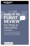 Oral Exam Guide Guide To The Flight Review Asa-oeg-bfr7 Isbn 978-1-56027-966-2