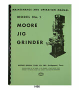 Moore 1 Jig Grinder Maintenance, Operation, And Parts Manual 1466