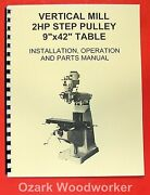 9 X 42 Milling Machine Part And Operator's Manual Grizzly,jet,enco,asian 0774