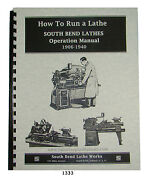 South Bend Lathe Operators Manual For All 1906-1940 Year Model Lathes 1333